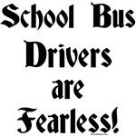 Fearless...School Bus Drivers
