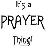 It's a Prayer Thing!