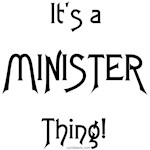 It's a Minister Thing!