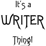 It's a Writer Thing!