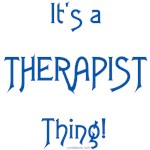 It's a Therapist Thing!