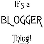 It's a Blogger Thing!