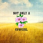 Not Only a Cowgirl