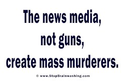 The News Media Creates Mass Murderers