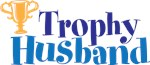 Trophy Husband, Cute and Funny Valentines Day Gift