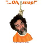 "Saddam ""Oh, Snap!"""