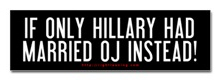 If Only Hillary had married OJ