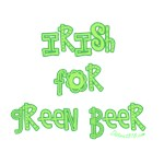 IRISH FOR GREEN BEER