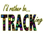 I'd Rather be Tracking