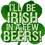 I`ll Be Irish in a few beers