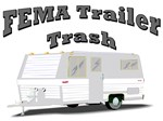 FEMA Trailer Trash