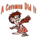 A Caveman Did It