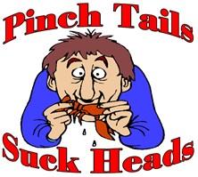 Pinch Tails, Suck Heads!
