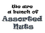 Assorted Nuts!