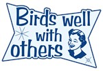 Birds Well With Others