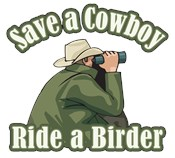 Save a Cowboy... Ride a Birder