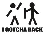 I Gotcha Back
