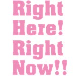 Right Here! Right Now!!: Pink