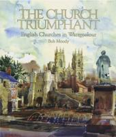 Church Triumphant, English Churches in Watercolour