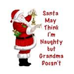 Santa May Think I'm Naughty but Grandma Doesn't