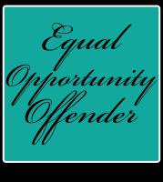 Equal Opportunity Offender