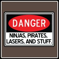 Pirates, Lasers, Ninjas, and Stuff
