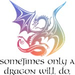 Sometimes only a dragon will do