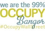 Occupy Bangor T-Shirts