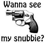 Wanna See My Snubby?