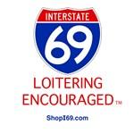 I-69 Loitering Encouraged.