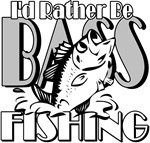 I'd Rather be Bass Fishing