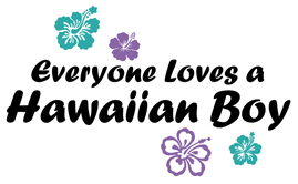 Everyone Loves a Hawaiian Boy t-shirt