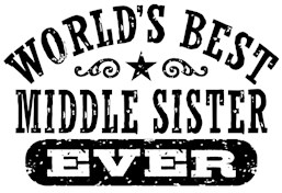 World's Best Middle Sister Ever t-shirt