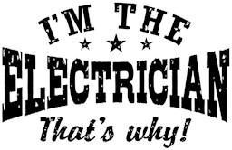 I'm The Electrician That's Why t-shirt
