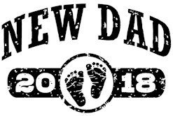 New Dad 2018 t-shirt