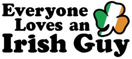 Everyone Loves an Irish Guy t-shirt