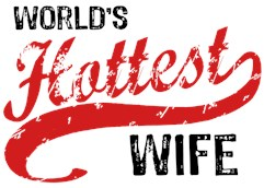 World's Hottest Wife t-shirts