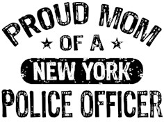 Proud Mom of a New York Police Officer t-shirts