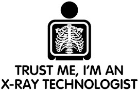 Trust Me I'm An X-Ray Technologist t-shirts
