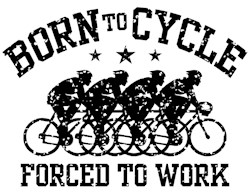 Born To Cycle Forced To Work (male) t-shirts