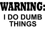 I Do Dumb Things