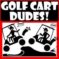 GOLF CART DUDES!