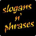 Slogans n' Phrases