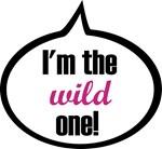 I'm the wild one