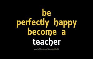 Perfectly Happy *Teacher*