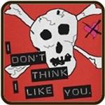 I Don't Think I Like You