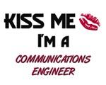 Kiss Me I'm a COMMUNICATIONS ENGINEER