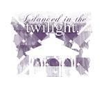 I danced in the twilight.