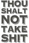 Thou Shalt Not Take Shit - 1