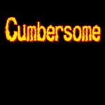 Cumbersome.